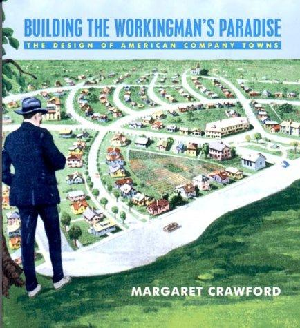 Building the workingman's paradise