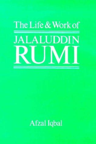 The life and work of Jalal-ud-din Rumi