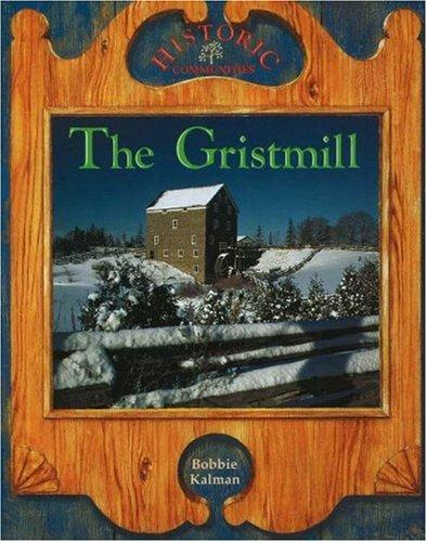 The Gristmill (Historic Communities)