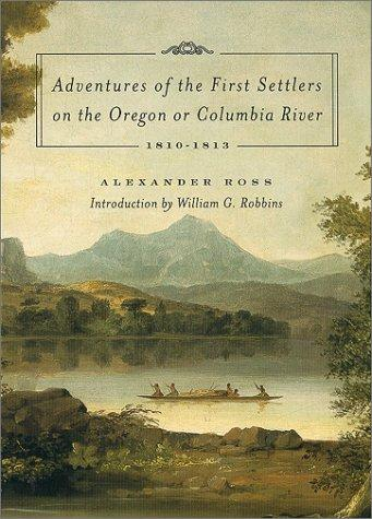 Download Adventures of the first settlers on the Oregon or Columbia River, 1810-1813
