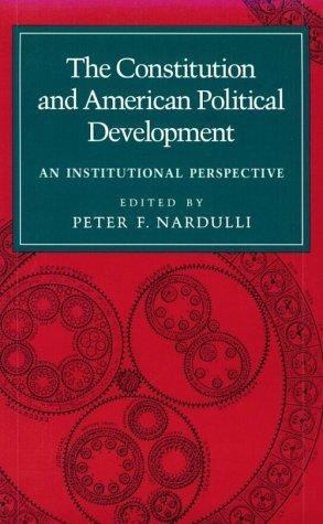 The Constitution and American Political Development