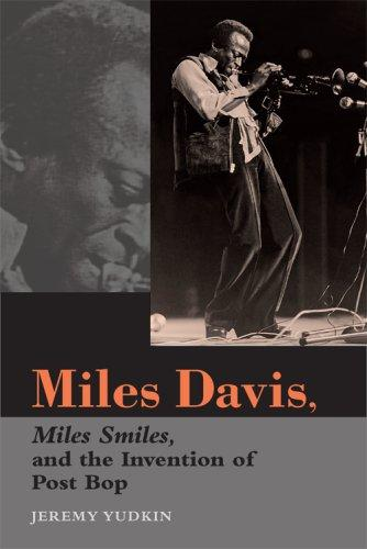 Download Miles Davis, Miles Smiles, and the Invention of Post Bop