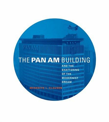 Download The Pan Am Building and the Shattering of the Modernist Dream