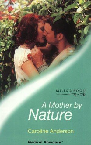A Mother by Nature (Medical Romance)