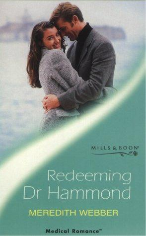 Redeeming Dr.Hammond (Medical Romance)