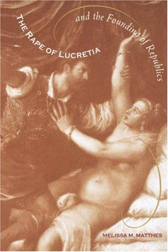Download Rape of Lucretia and the Founding of Republics