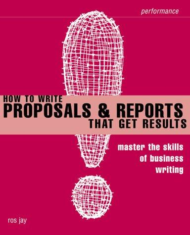 Download How to Write Proposals & Reports That Get Results