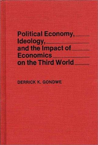 Download Political economy, ideology, and the impact of economics on the Third World