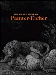 The Early Modern Painter-Etcher: [This Catalogue Accompanies The Exhibition The Early Modern Painter-Etcher ... Arthur Ross Gallery, University Of Pennsylvania, Philadelphia 14 April - 11 June 2006, John And Mable Ringling Museum Of Art, Sarrasota, Florida 1 July - 19 August 2006, Smith College Museum Of Art, Northampton, Massachusetts 2 September - 28 October 2006] PDF Download