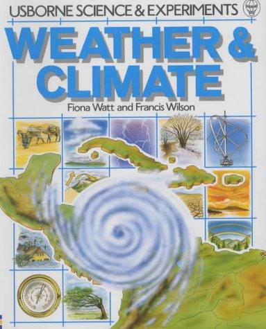 Download Weather and Climate (Science and Experiments Series)