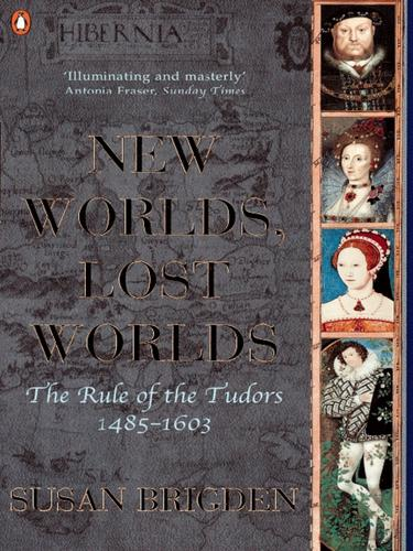 New Worlds, Lost Worlds: The Rule of the Tudors