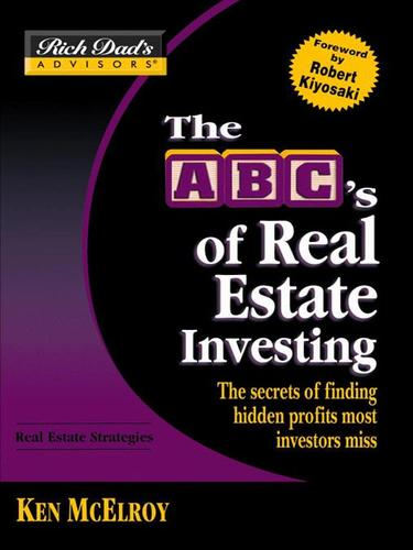 Rich Dad's Advisors®: The ABC's of Real Estate Investing
