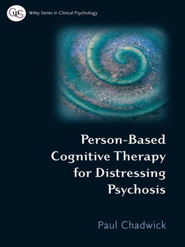 Person-Based Cognitive Therapy for Distressing Psychosis