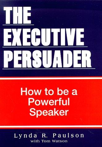 Download The executive persuader