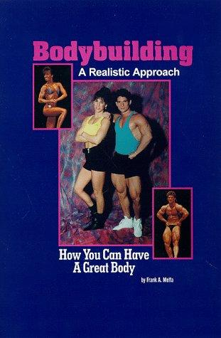 Bodybuilding a Realistic Approach