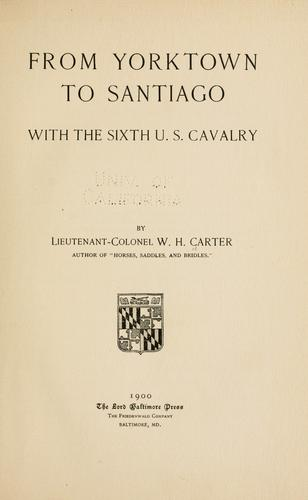 Download From Yorktown to Santiago with the Sixth U.S. Cavalry