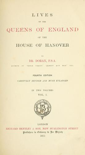 Download Lives of the queens of England of the house of Hanover.