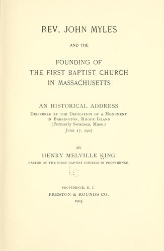 Download Rev. John Myles and the founding of the first Baptist church in Massachusetts