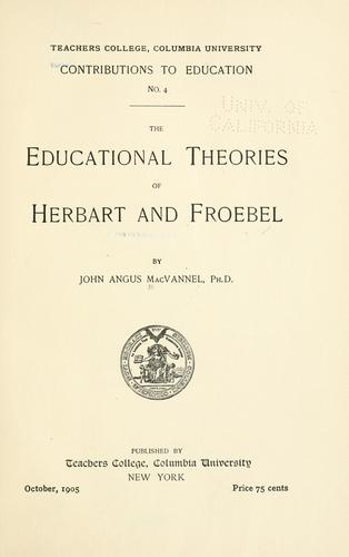 The educational theories of Herbart and Froebel.