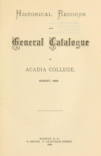 Historical records and general catalogue of Acadia College