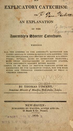 An explicatory catechism: or, An explanation of the Assembly's Shorter Catechism …