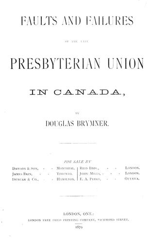 Faults and failures of the late Presbyterian union in Canada