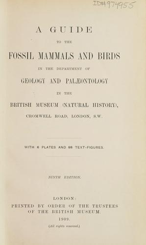 A guide to the fossil mammals and birds in the Department of geology and palæontology in the British Museum (Natural history)