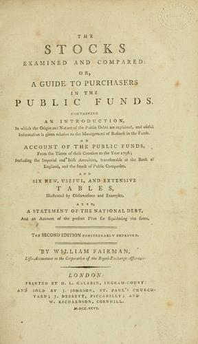 Download The stocks examined and compared; or, A guide to purchasers in the public funds.