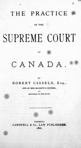 The practice of the Supreme Court of Canada