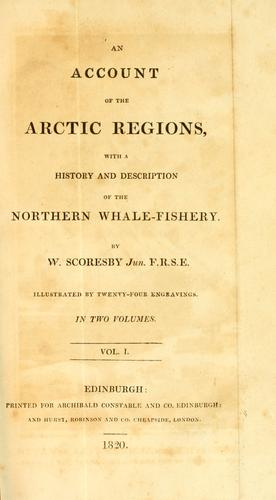 An account of the Arctic regions with a history and description of the northern whale-fishery.