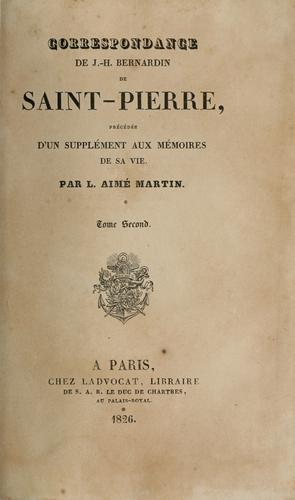 Correspondance de J.H. Bernardin de Saint-Pierre, précédée d'un supplement aux mémoires de sa vie