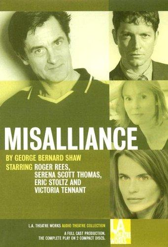 Download Misalliance (LA Theatre Works Audio Theatre Collection)