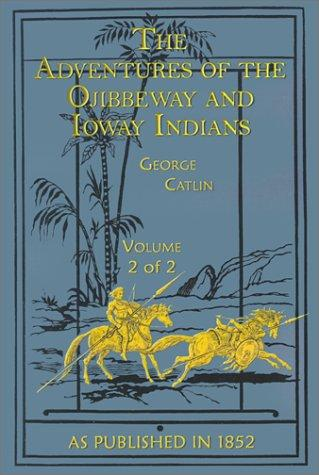 Download The Adventures of the Ojibbeway and Ioway Indians