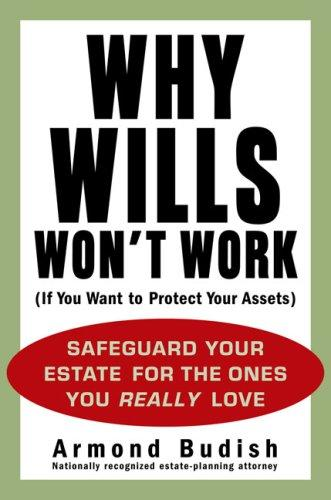 Download Why Wills Won't Work (If You Want to Protect Your Assets)