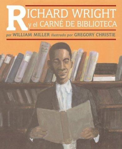 Download Richard Wright Y El Carne De Biblioteca / Richard Wright and the Library Card
