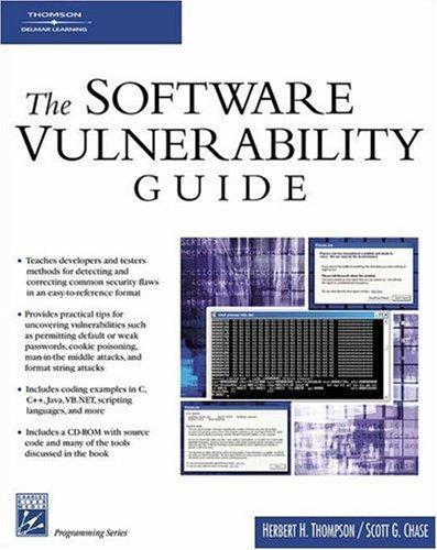 The Software Vulnerability Guide (Programming Series) (Charles River Media Programming), Thompson, Herbert H; Chase, Scott G