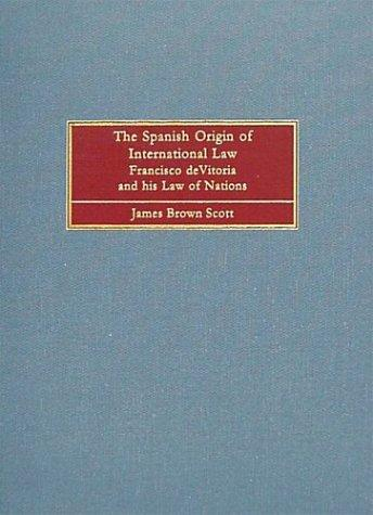 Download The Spanish origin of international law.