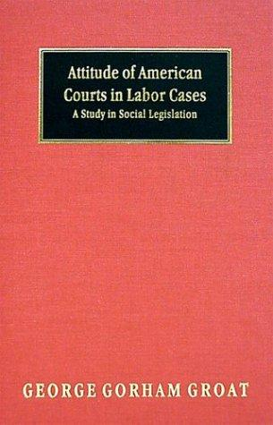Attitude of American courts in labor cases