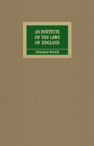 An institute of the laws of England, or, The laws of England in their natural order, according to common use