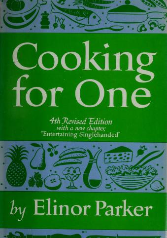 Cooking for one by Elinor Milnor Parker