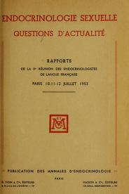 Cover of: Endocrinologie sexuelle, questions d'actualité | Réunion des endocrinologistes de langue française (2nd 1953 Paris)