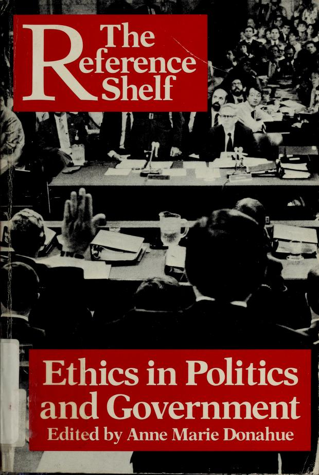 Ethics in politics and government by edited by Anne Marie Donahue.