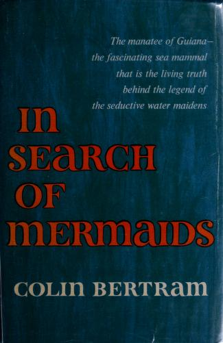 In search of mermaids by G. C. L. Bertram
