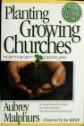 Cover of: Planting growing churches for the 21st century