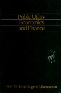 Cover of: Public utility economics and finance | Keith M. Howe