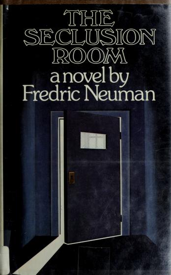 Cover of: The seclusion room | Fredric Neuman