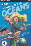 Aquaman's guide to the oceans by Jackie Gaff