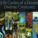 Life Cycles Dozen Diverse Creatures by Paul Fleisher