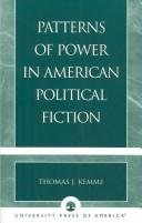 Patterns of power in American political fiction by Kemme· Tom.