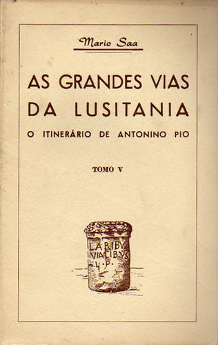 As grandes vias da Lusitania by Mario Saa
